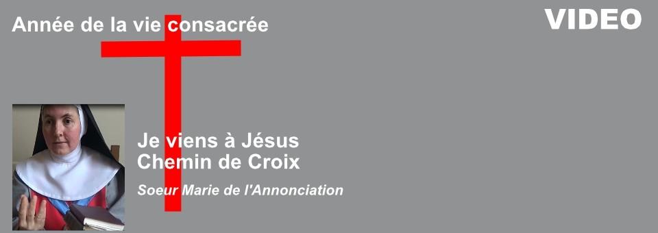 Chemin de Croix – Je viens à Jésus